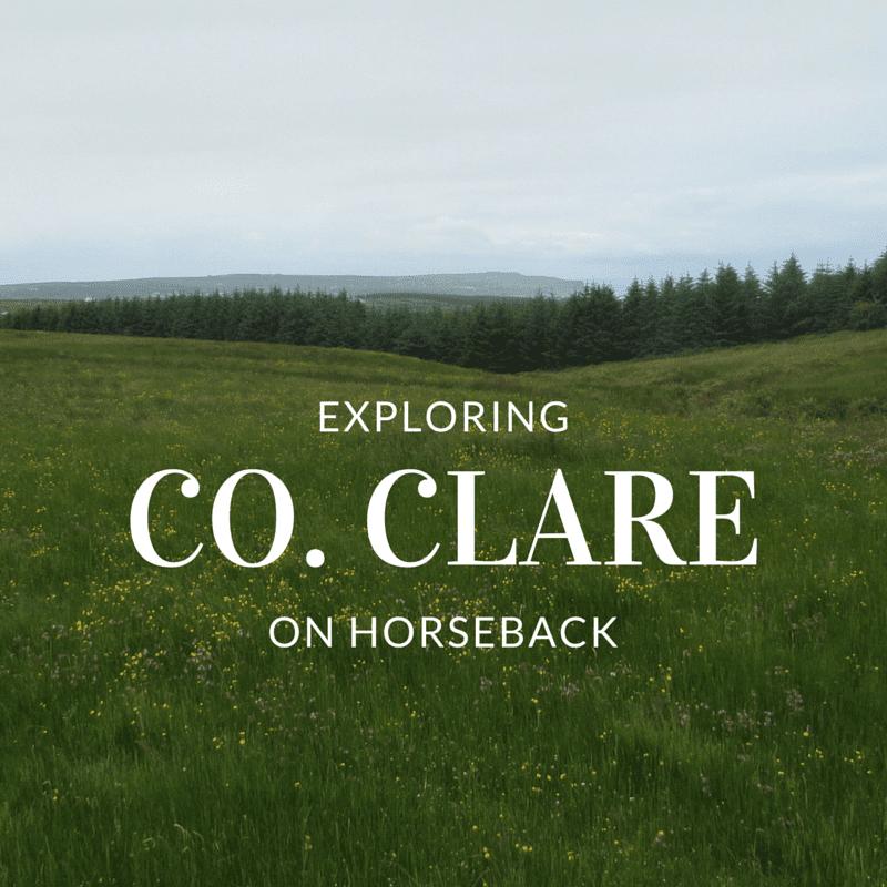 Exploring County Clare, Ireland on Horseback
