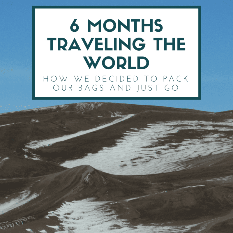 6 months traveling the world