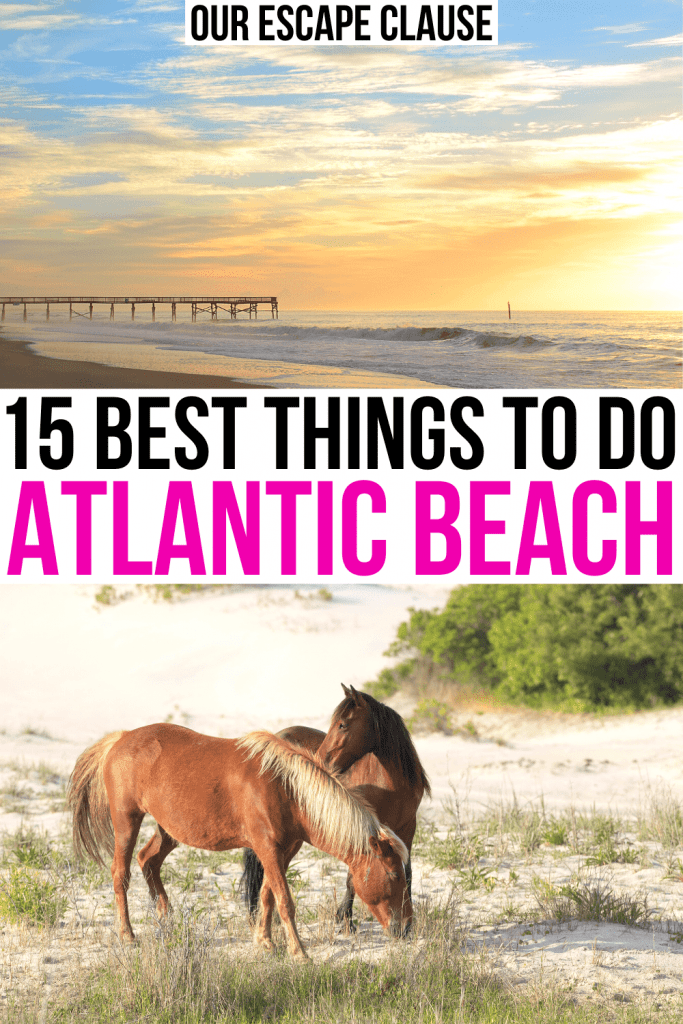 "2 photos of Atlantic Beach NC, one of sunrise and one of Shackleford Banks horses. Black and pin text on a white background reads ""15 best things to do in atlantic beach nc"""