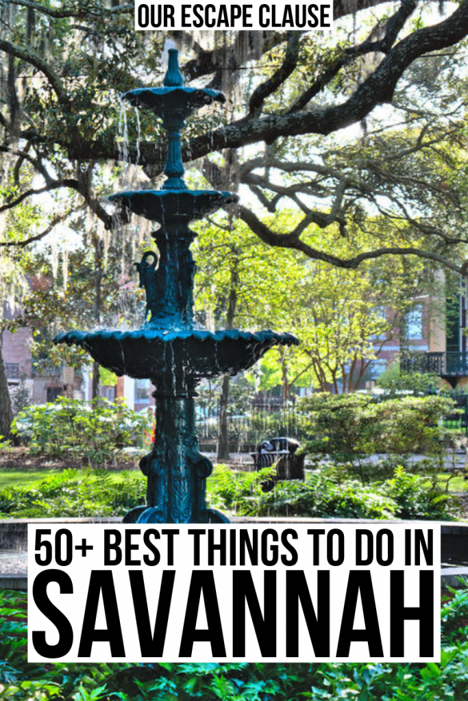 "Fountain surrounded by oak trees in Savannah GA. Black text on a white background reads ""50+ best things to do in Savannah Georgia"""