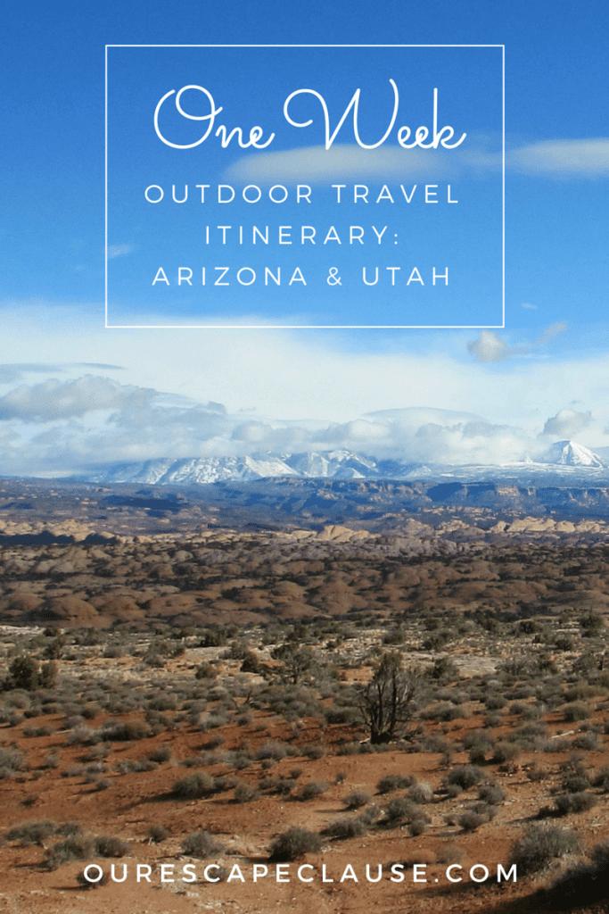 One Week Outdoor Travel Itinerary: Arizona and Utah