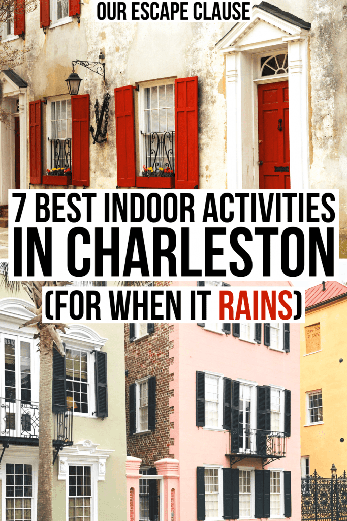 "two photos of charleston buildings with shuttered windows on a rainy day, black and red text on a white background reads ""7 best indoor activities in charleston when it rains"""