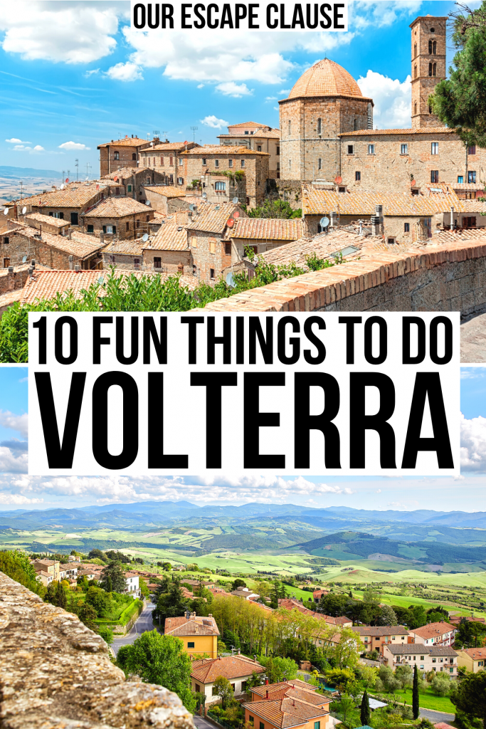 "2 photos of volterra italy, one of townscape and one of tuscan countryside. black text on a white background reads ""10 fun things to do volterra"""