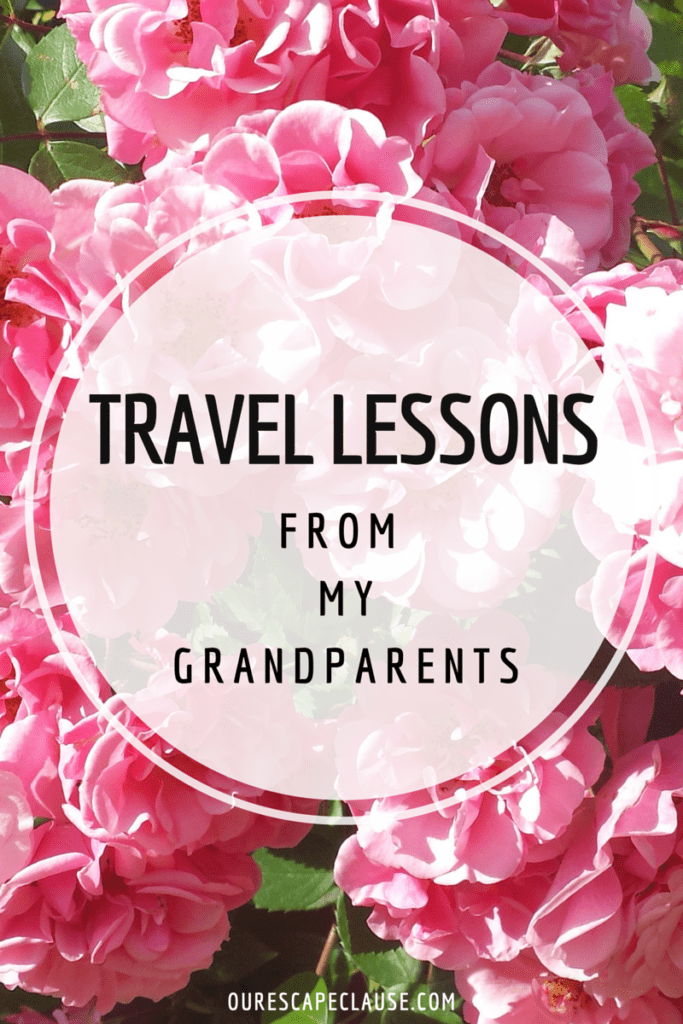 Travel Lessons from My Grandparents