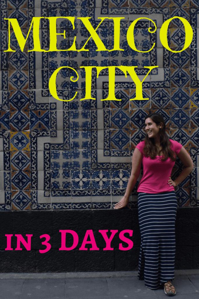 Mexico City in Three Days