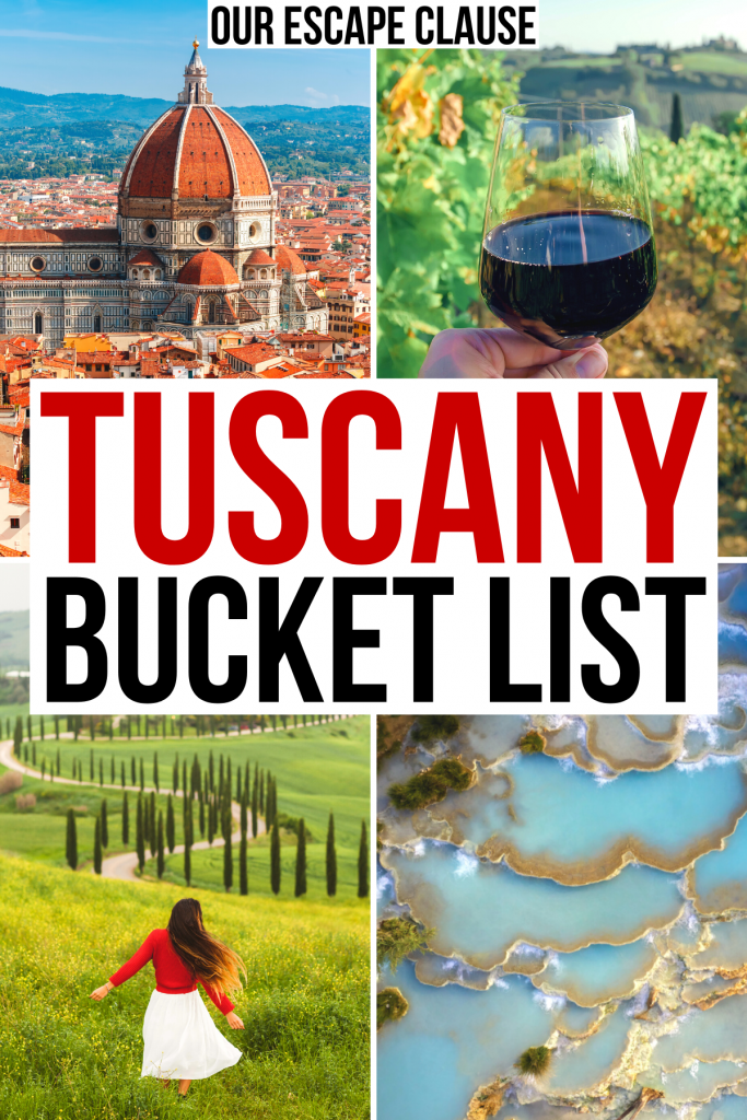 """4 photos of tuscany italy: florence duomo, wine glass, woman in val d'orcia, saturnia spring. black and red text on a white background reads """"tuscany bucket list"""""""