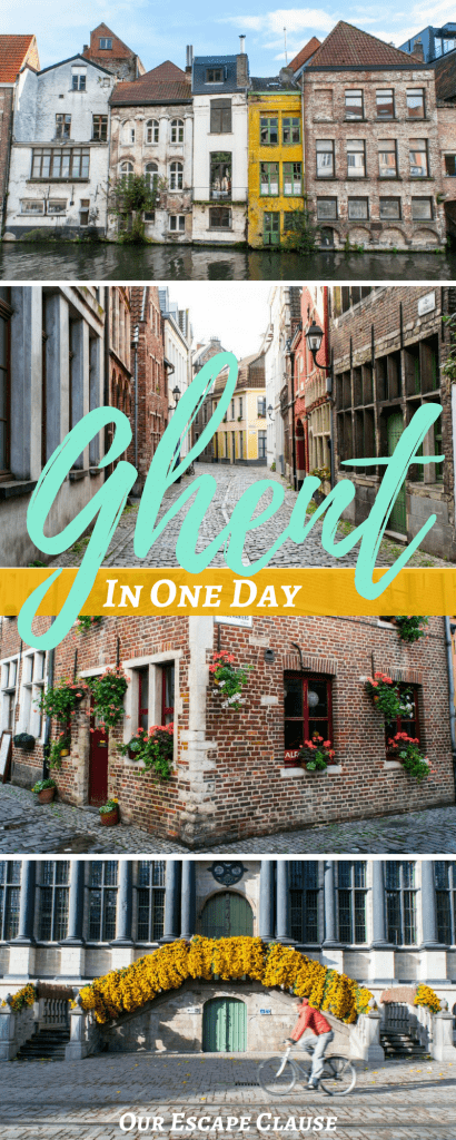 """4 photos of things to see in ghent belgium, teal and white text reads """"ghent in one day"""""""