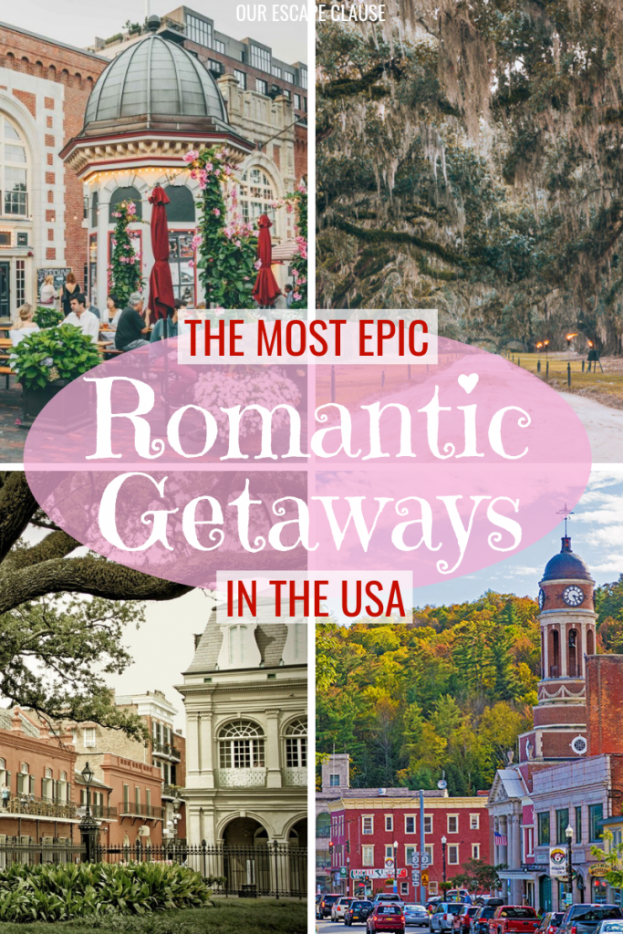 23 Most Romantic Getaways in the USA - Our Escape Clause