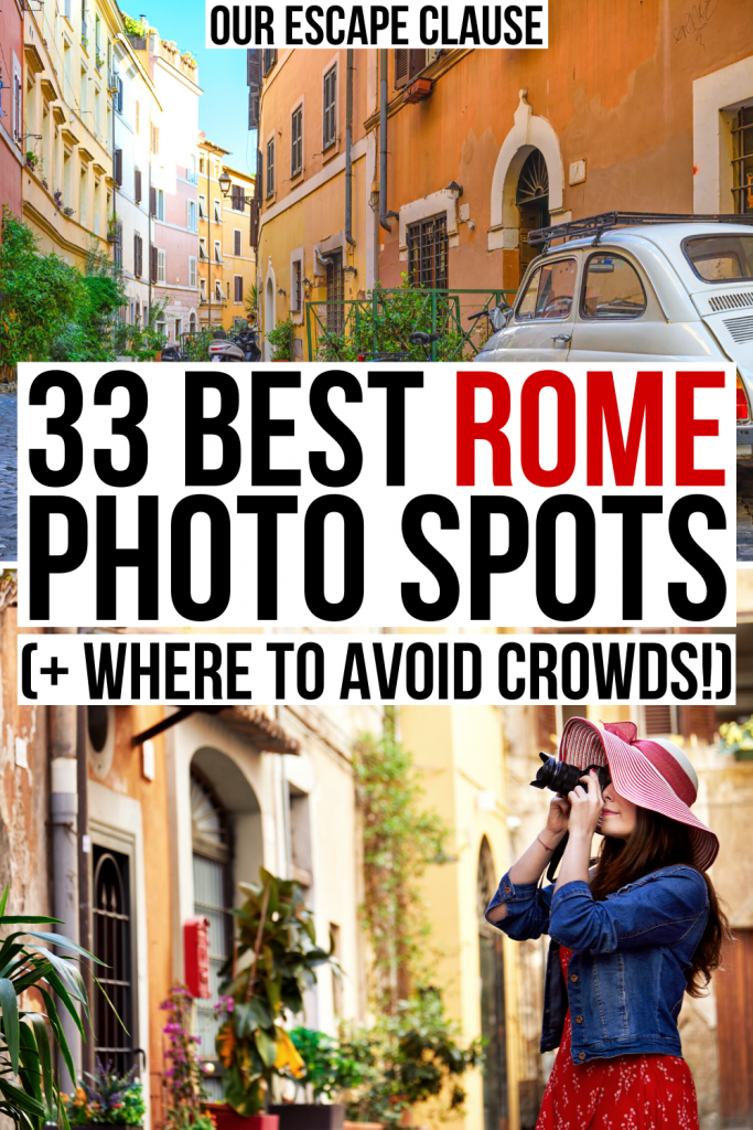 "Two photos of Rome, one of Trastevere and one of a woman snapping a photo. Black and red test on a white background reads  ""33 best rome photo spots"""