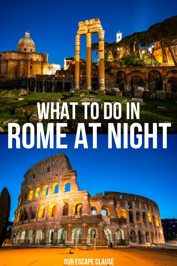 Pin for Pinterest, photo of Roman Forum at night on top of photo of Colosseum at night. What to Do in Rome at Night