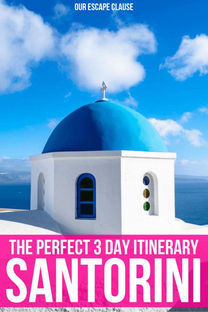 The Ultimate 3 Day Santorini Itinerary