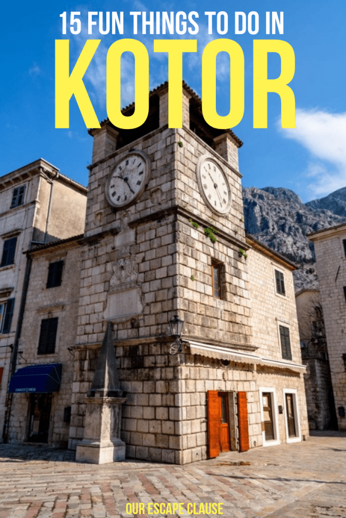 """photo of kotor montenegro clock tower, white and yellow text reads """"15 fun things to do kotor"""""""