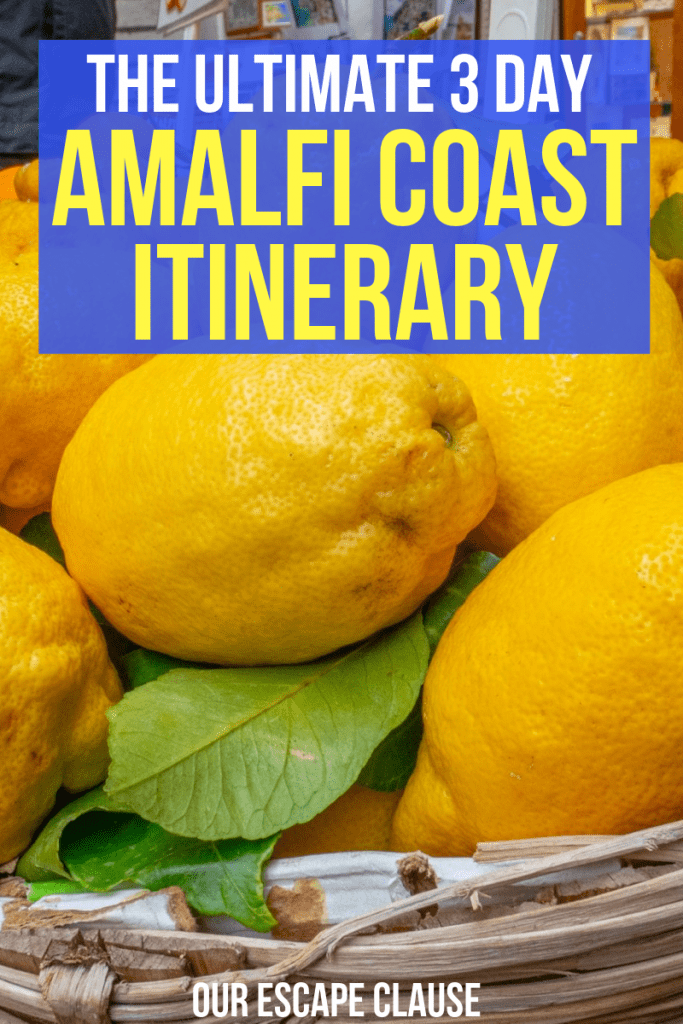 "Close-up photo of Sorrento lemons with text ""The Ultimate 3 Day Amalfi Coast Itinerary"" on it. The text is white and yellow and on a blue background."
