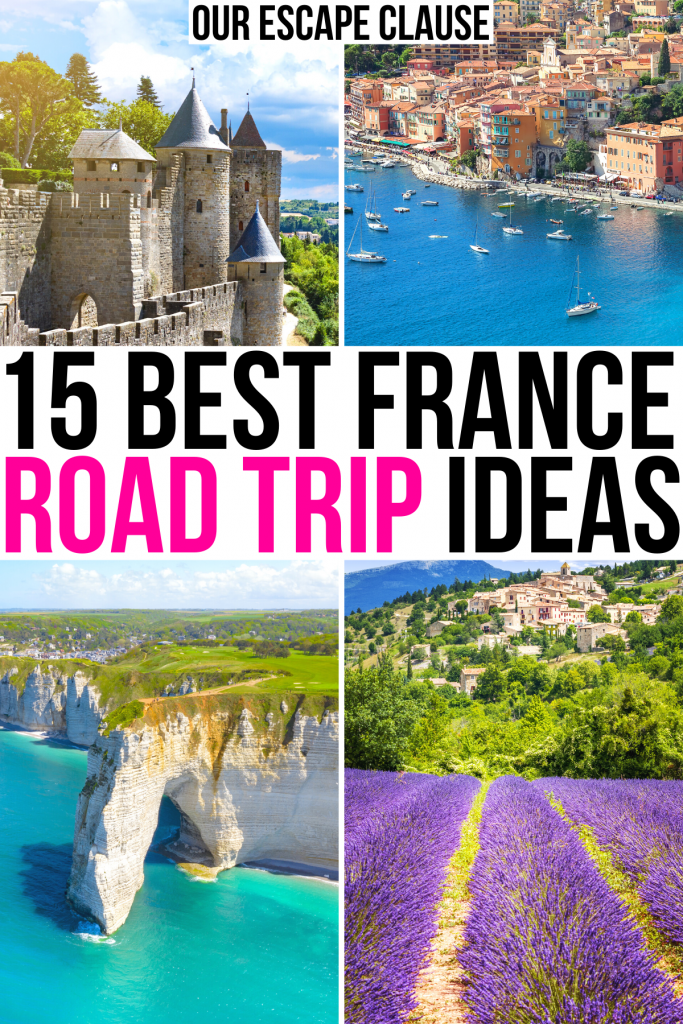 "4 photos of france: castle, cote d'azur, etretat, lavender field. black and pink text on a white background reads ""15 best france road trip ideas"""