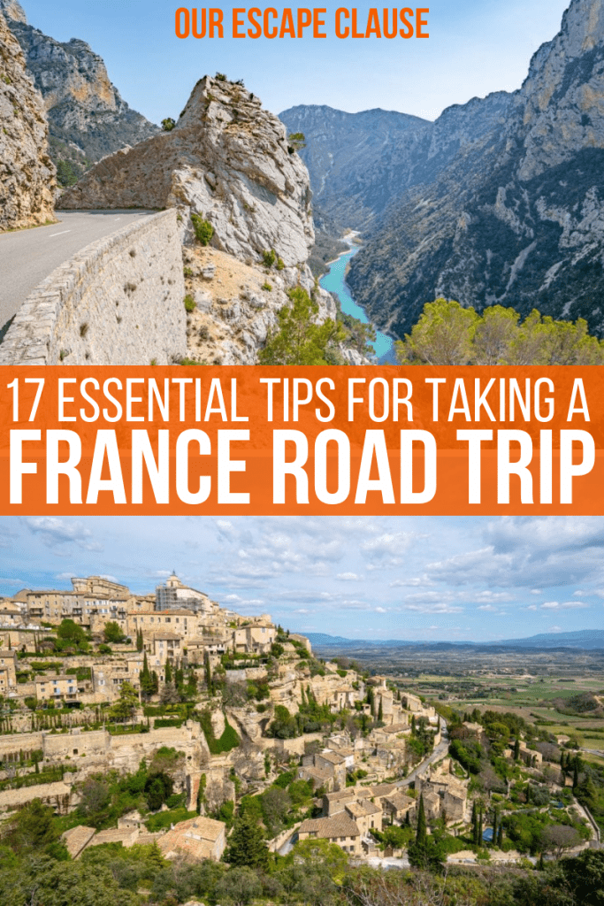 "Two photos on top of each other. The top photo is of Verdon Gorge and the second of the village of Gordes. White text on an orange background in the center of the image reads ""17 essential tips for taking a france road trip"""