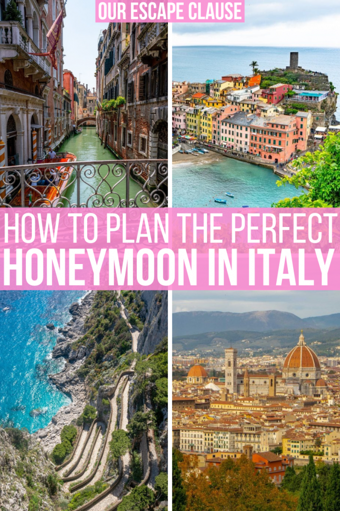 "Image of four photos in Italy, from top left: canal in Venice, harbor Vernazza, Road in Capri, Duomo in Florence. There's white text on a pink background in the center of the image that reads ""How to Plan the Perfect Honeymoon in Italy"""