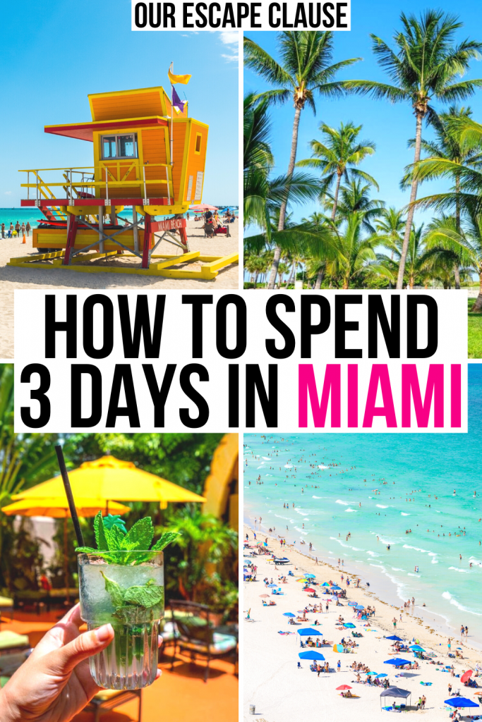 """4 photos of miami: lifeguard stand, palm trees, mojito, south beach. black and pin text reads """"how to spend 3 days in miami"""""""