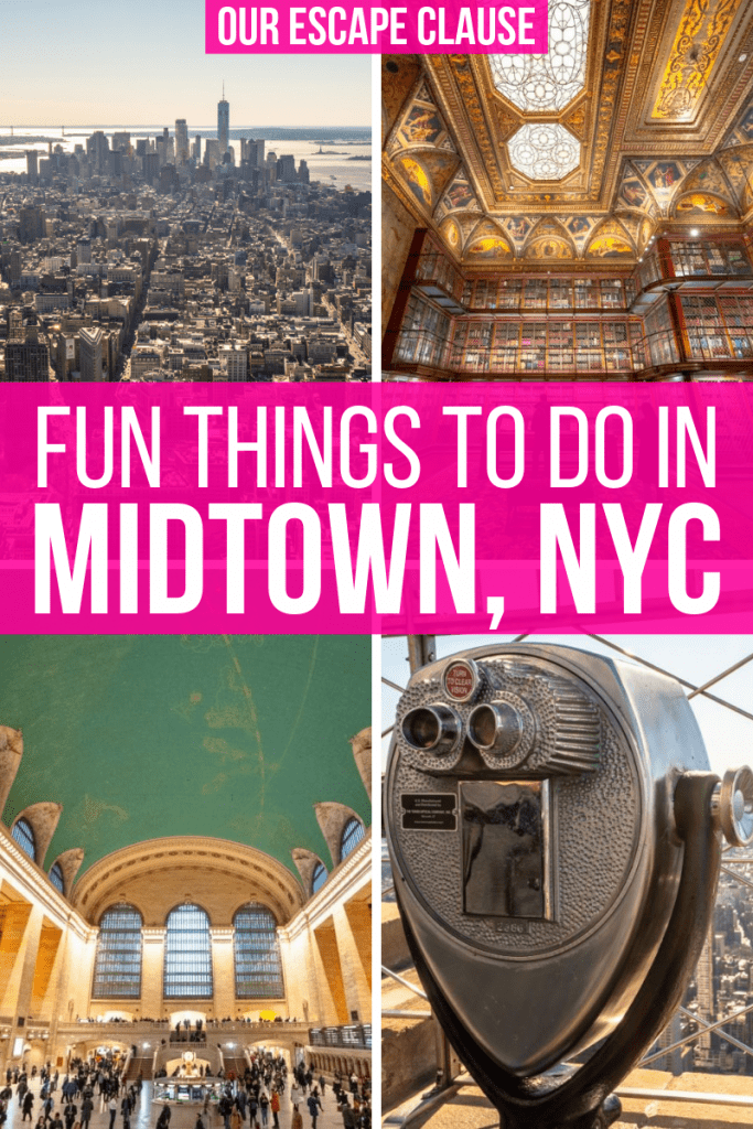 "Four photos on image. From top left: view of NYC skyline from Empire State Building, interior Morgan Library, interior Grand Central, old fashioned binoculars on Empire State Building. White text on a pink background in the center of the image reads ""Fun Things to Do in Midtown NYC"""