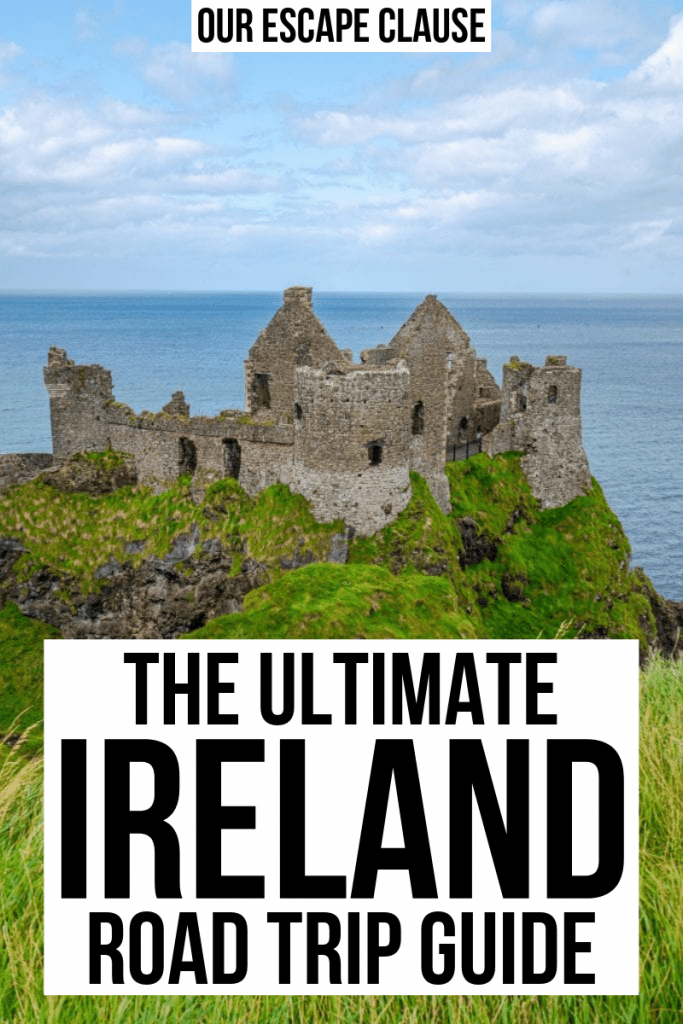 "Photo of Dunluce Castle. Black text on a white background reads ""The Ultimate Ireland Road Trip Guide"""