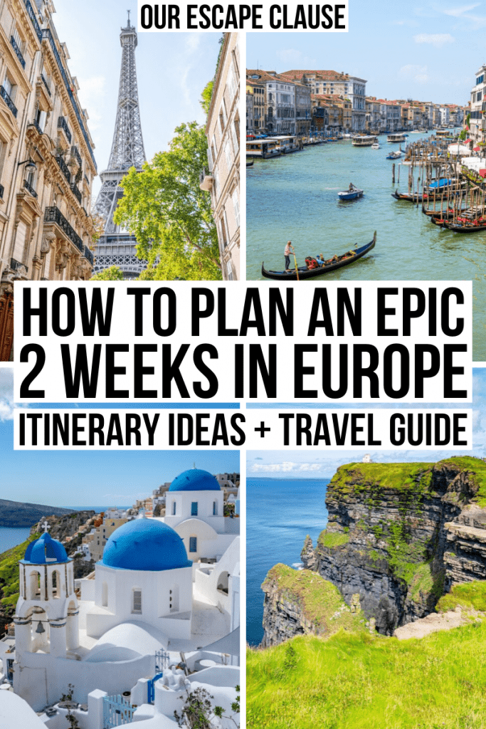 "4 images from top left: Eiffel Tower, Venice Grand Canal, blue domes in Santorini, Cliffs of Moher. Black text on a white background reads ""How to plan an epic 2 weeks in Europe itinerary ideas + travel guide"""
