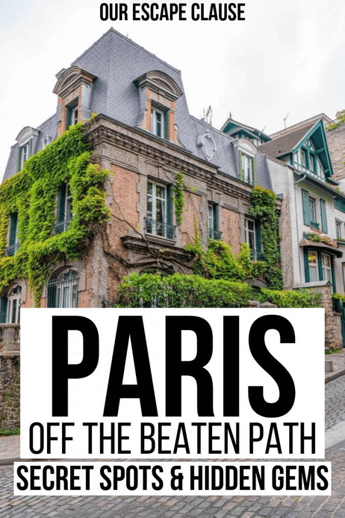 "Photo of a brick house in Montmartre with green ivy on it. Black text on a white background reads ""Paris off the beaten path: secret spots & hidden gems"""