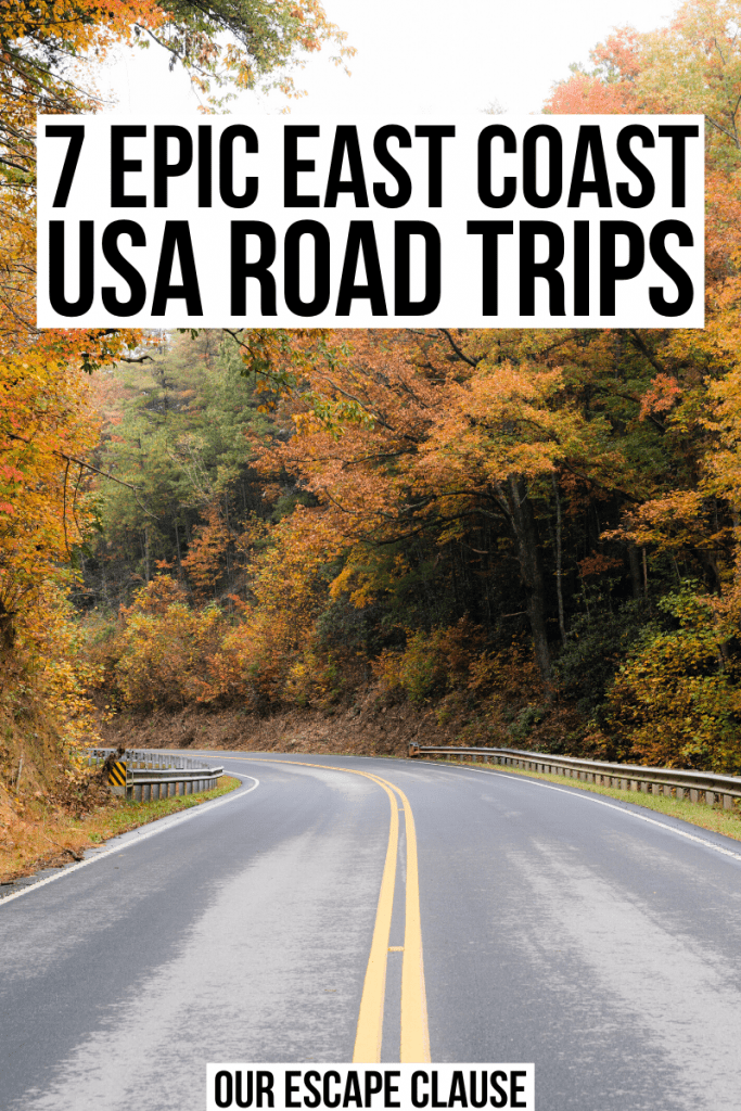 "Photo of an empty road with yellow double line in the center. Trees with fall foliage are on either side of the road. Black text on a white background reads ""7 epic east coast usa road trips"""