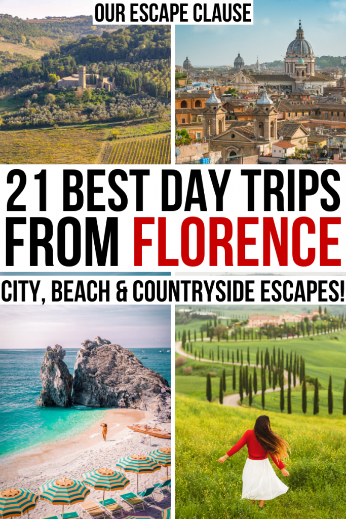 "4 photos from Italy -- Orvieto, Rome, Cinque Terre, and Val d'Orcia. Red and black text on a white background reads ""21 best day trips from Florence"""