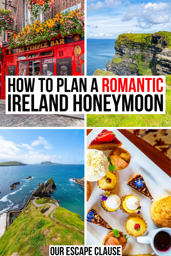 "4 photos of Ireland: Temple Bar, Cliffs of Moher, Dunquin Pier, and food at an afternoon tea. Black and red text on a white background reads ""how to plan a romantic ireland honeymoon"""