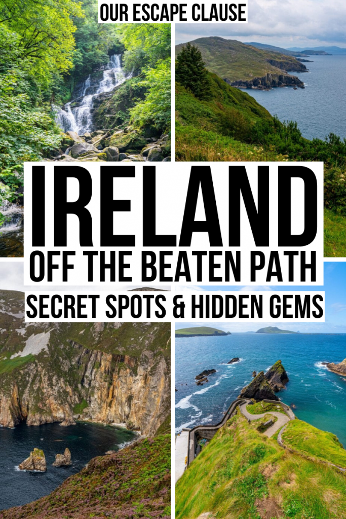 "4 photos of Ireland: Torc Waterfall, the coast of the Ring of Beara, Slieve League Cliffs, and Dunquin Pier. Black text on a white background reads ""Ireland off the beaten path: secret spots & hidden gems in Ireland"""