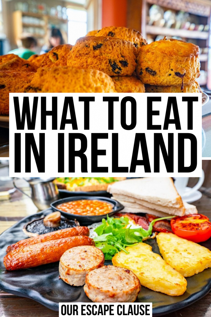 "Photo of a plate of scones on top of a photo of a full Irish breakfast, black text on a white background reads ""what to eat in Ireland"""