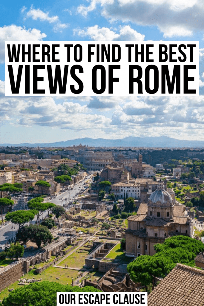 "Photo of Ancient Rome from above Black text on a white background reads ""Where to find the best views of Rome"""