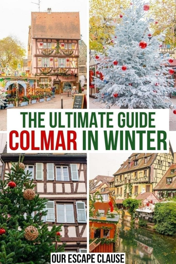 "4 photos of Colmar Christmas decorations with half-timbered houses and Christmas trees. Green and red text on a white background reads ""the ultimate guide colmar in winter"""