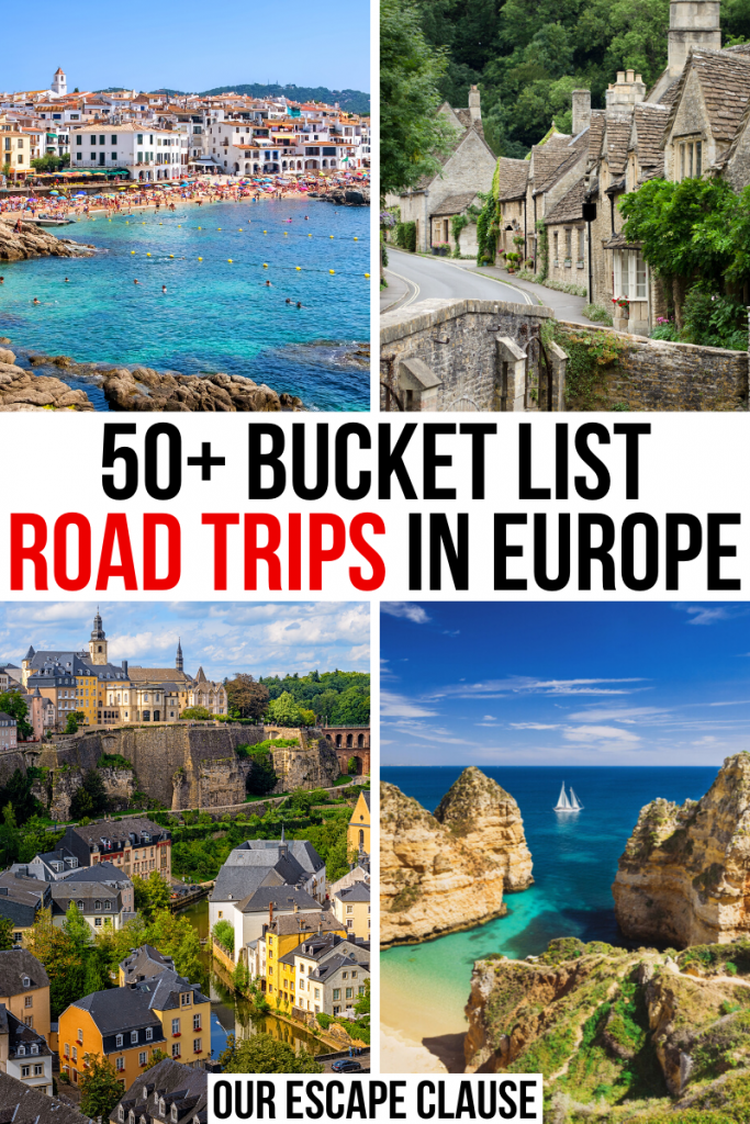 "4 photos of Europe: beach in Spain, Cotswolds village, Luxembourg City, and Algarve Coast. Black and red text on a white background in the center reads ""50+ Bucket List Road Trips in Europe"""