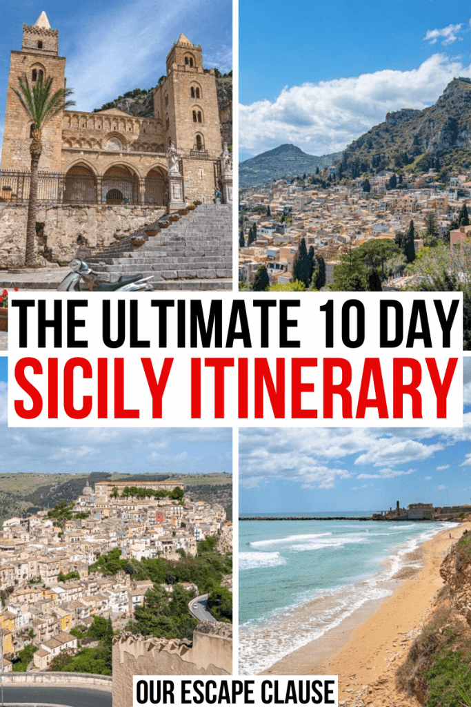 "4 photos of Sicily. From top left: Cefalu Cathedral, Taormina from above, Ragusa from above, beach near Avola. Black and red text on a white background reads ""the ultimate 10 day sicily itinerary"""
