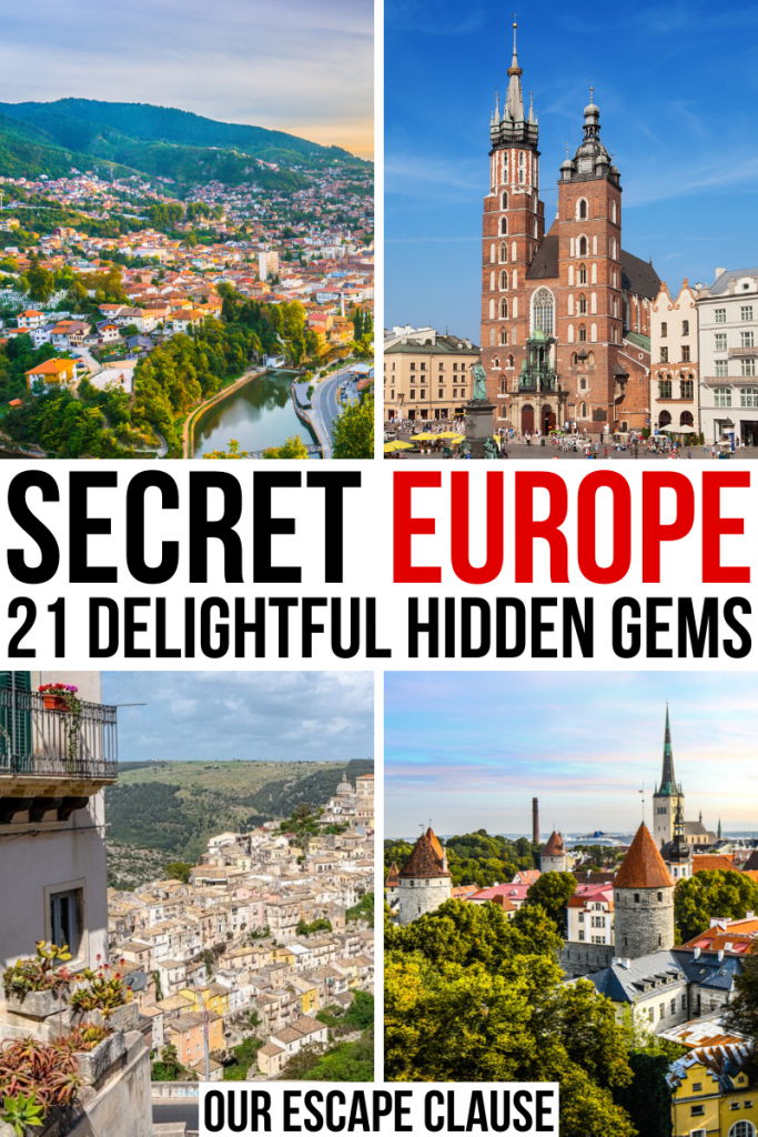 "4 photos of European cities: Sarajevo, Krakow, Ragusa, and Tallinn. Black and red text reads ""secret europe: 21 delightful hidden gems in Europe"""