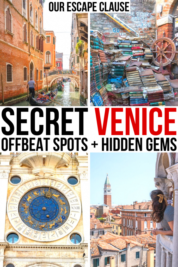 "4 photos of Venice: gondola, Libreriar Acqua Alta, St Marks Clocktower, view from Scala Contarini del Bovolo. Black and red text on a white background reads ""secret venice offbeat spots and hidden gems in venice"""