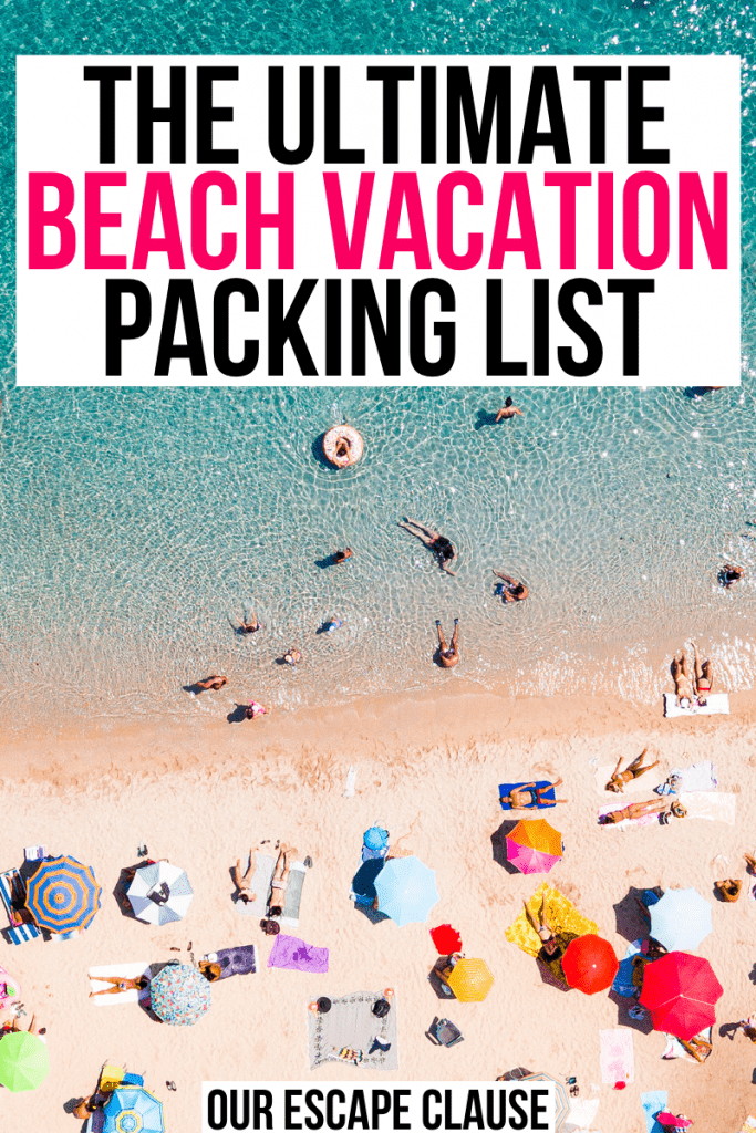"Photo of a beach scene with colorful umbrellas from above. Pink and black text on a white background reads ""the ultimate beach vacation packing list"""