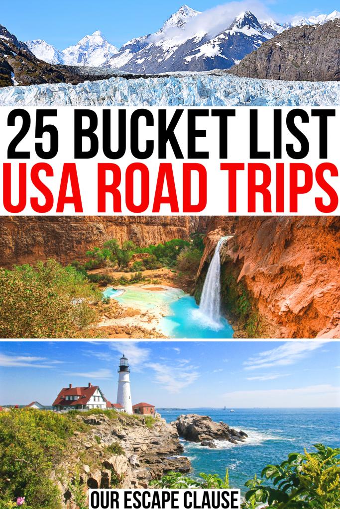 "3 photos of usa travel destinations: alaska glacier, havasu falls, portland maine. black and red text on a white background reads ""25 bucket list usa road trips"""