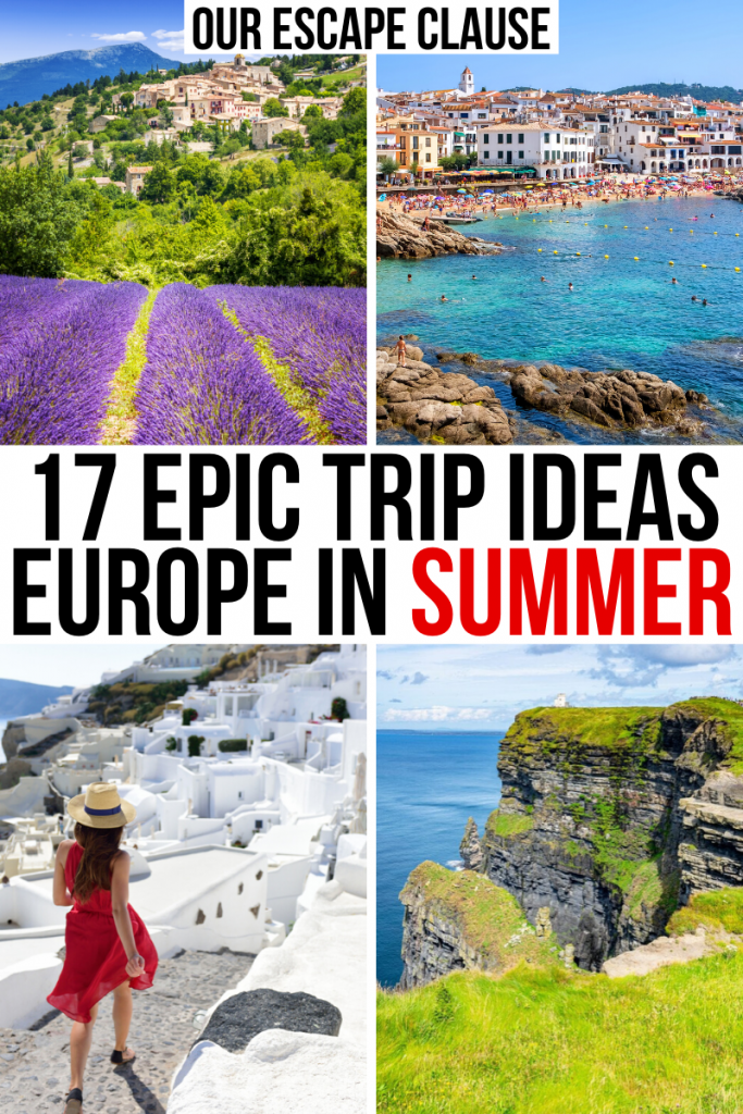 """4 photos of Europe: provence, ibiza, santorini, cliffs of moher, with black and red text on a white background that reads """"17 epic summer destinations in europe"""""""