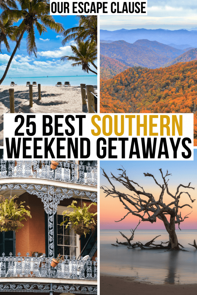 """4 photos: key west beach, great smoky mountains, nola building, jekyll islands sunset. black and yellow text reads """"25 best southern weekend getaways"""""""