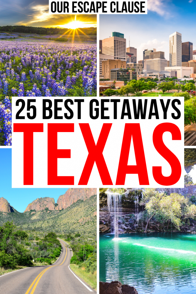 """4 photos of Texas: bluebonnets, houston skyline, big bend, hamilton pool. black and red text on a white background reads """"25 best weekend getaways in texas"""""""