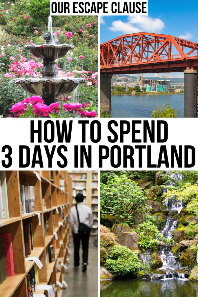 "4 photos of Portland Oregon: Rose Garden, Broadway Bridge, Powells City of Books, Japanese Gardens. Black text on a white background reads ""how to spend 3 days in portland"""
