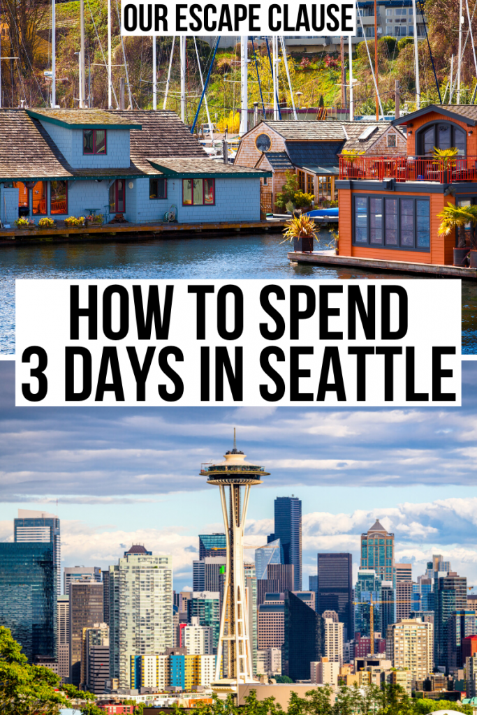 "Two photos from Seattle WA, houseboats on top and the skyline with Space Needle in the center on bottom. Black text on a white background reads ""how to spend 3 days in seattle"""
