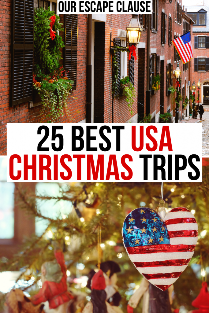 "Two photos of Christmas decor in the US: Acorn Street in Boston on top and an ornament hanging from a tree on the bottom, black and red text on a white background reads ""25 best usa christmas trips"""
