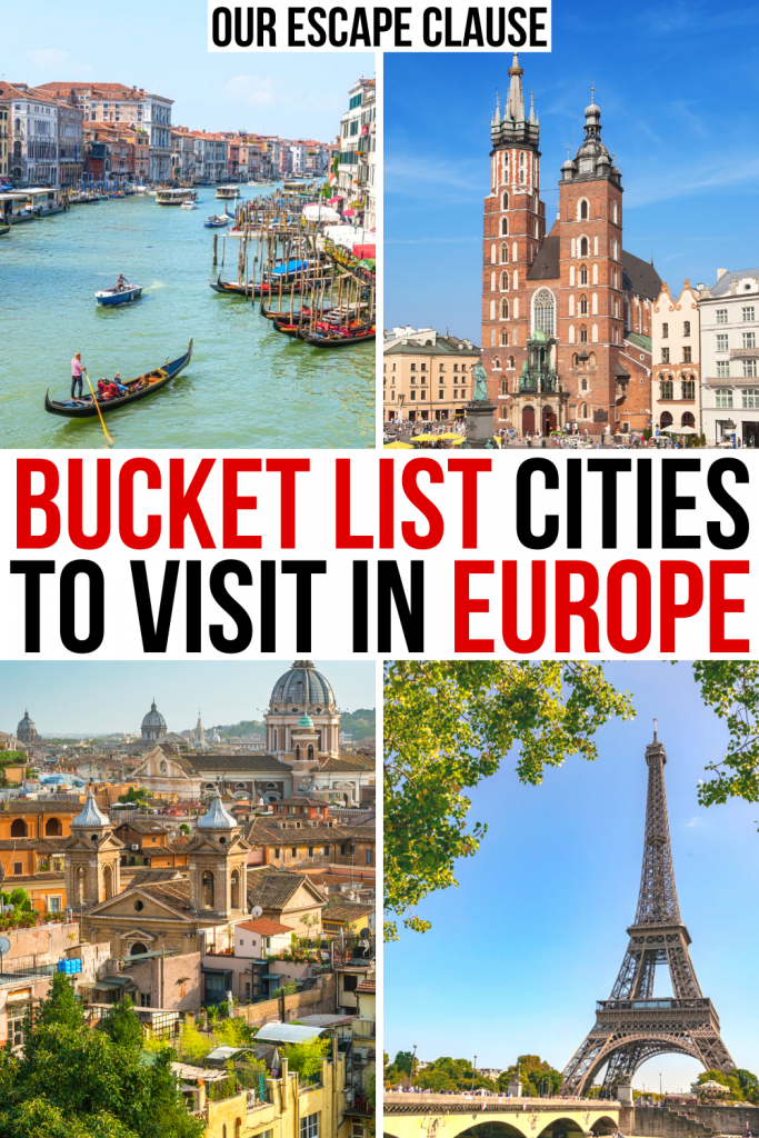 "4 photos of European cities: Venice, Krakow, Rome, Paris. Red and black text on a white background reads ""bucket list cities to visit in Europe"""