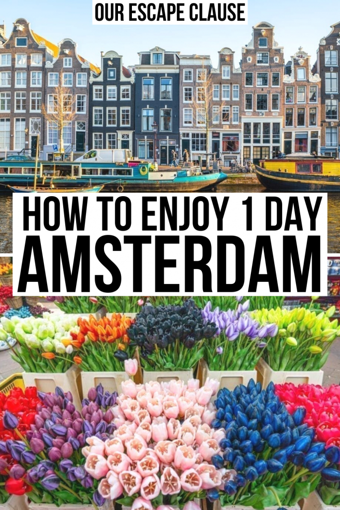 """2 photos of Amsterdam, a canal on top and flowers on the bottom. Black text on a white background reads """"how to enjoy 1 day in Amsterdam"""""""