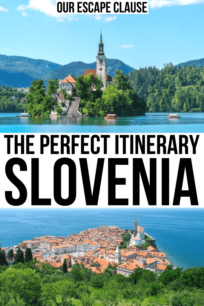 "2 photos of Slovenia: Lake Bled on top and Piran on the bottom. Black text on a white background reads ""the perfect itinerary slovenia"""