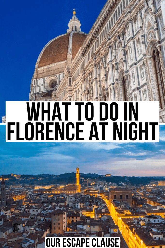 """2 photos of Florence, top photo of cupola of Duomo at blue hour, bottom photo of the Florence skyline at blue hour. Black text on a white background reads """"what to do in Florence at night"""""""