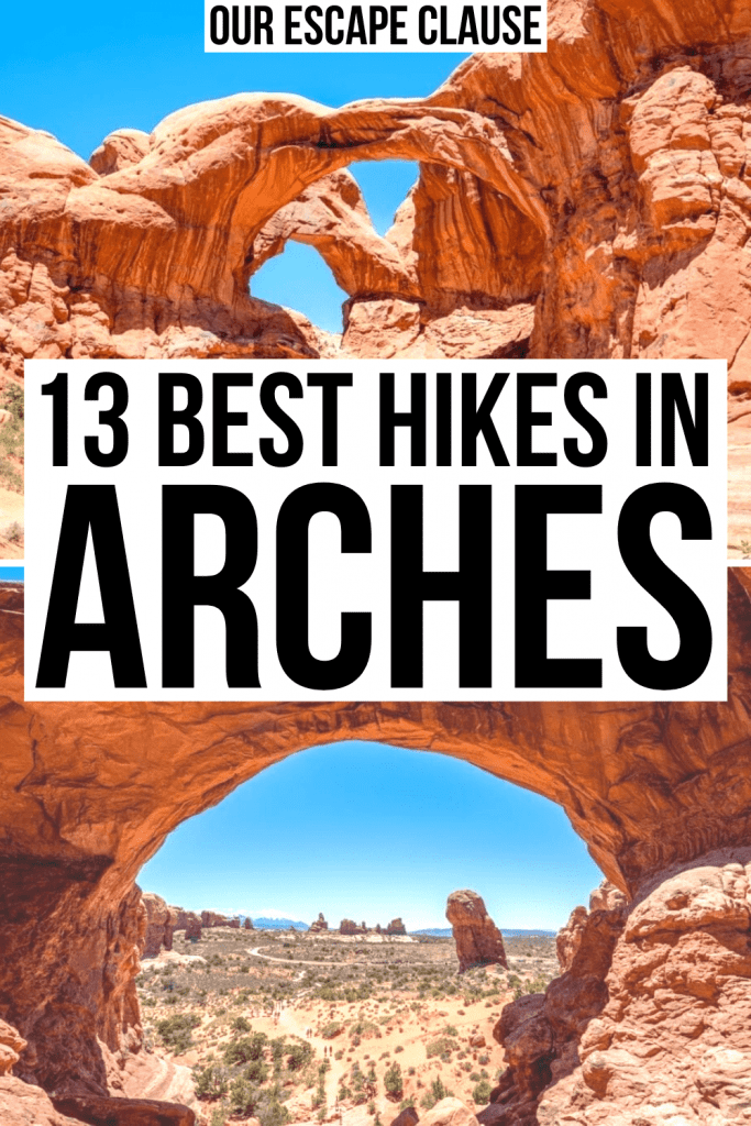 """2 photos of Arches in Arches National Park. Black text on a white background reads """"13 best hikes in arches national park"""""""