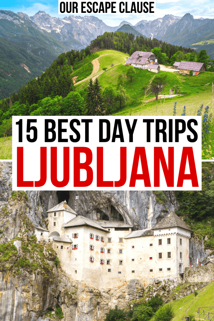 "2 photos of Slovenia: Logar Valley on top and Predjama Castle on bottom. Black and red text on a white background reads ""15 best day trips from Ljubljana"""